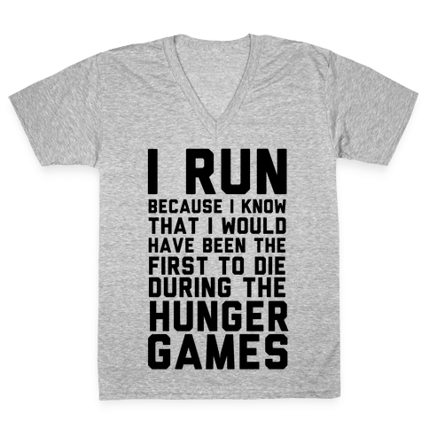 I Run Because Hunger Games V-Neck Tee Shirt