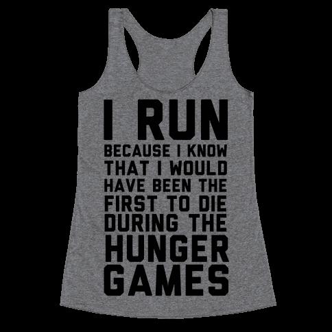 I Run Because Hunger Games Racerback Tank Top