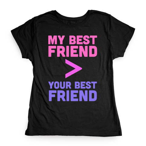 My Best Friend Womens T-Shirt