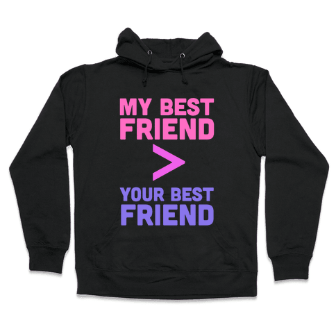 My Best Friend Hooded Sweatshirt
