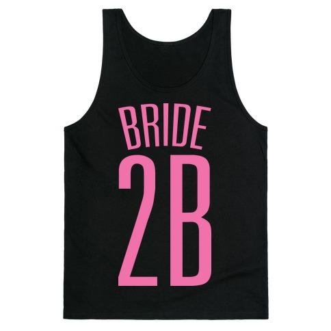 Bride 2B Tank Top