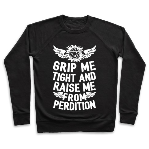 Grip Me Tight And Raise Me From Perdition Pullover