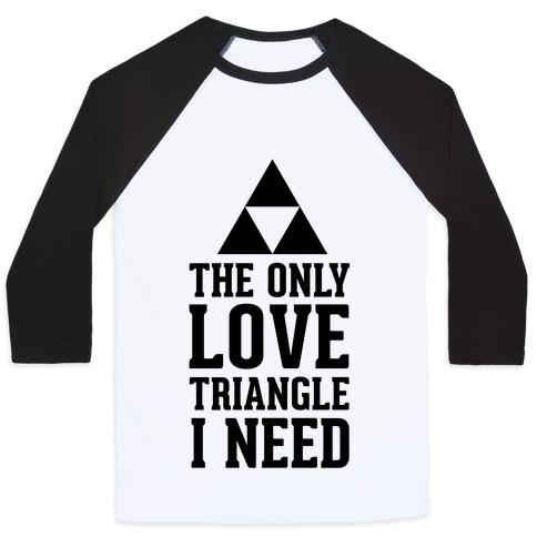 The Only Love Triangle I Need Baseball Tee