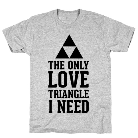 The Only Love Triangle I Need Mens T-Shirt
