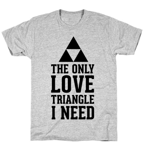 The Only Love Triangle I Need T-Shirt