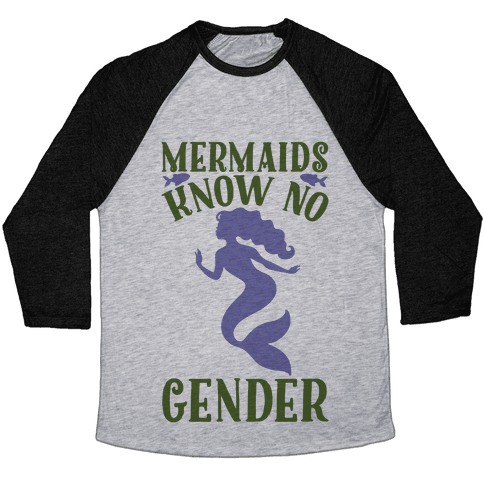Mermaids Know No Gender Baseball Tee
