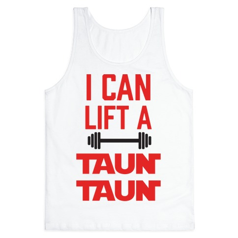 I Can Lift A Tauntaun Tank Top