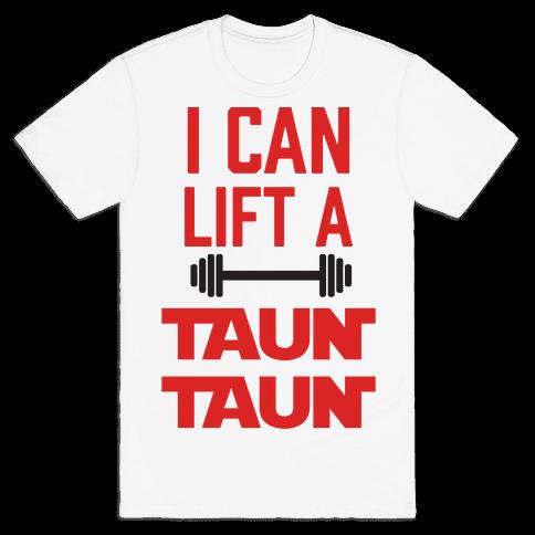 I Can Lift A Tauntaun Mens T-Shirt