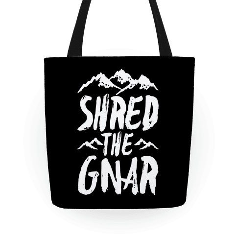 Shred the Gnar Tote