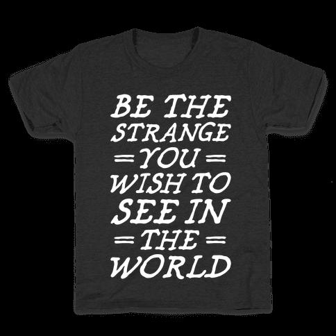 Be The Strange Kids T-Shirt
