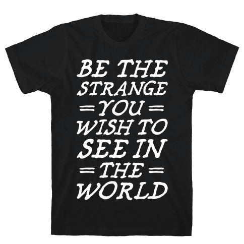 Be The Strange Mens T-Shirt