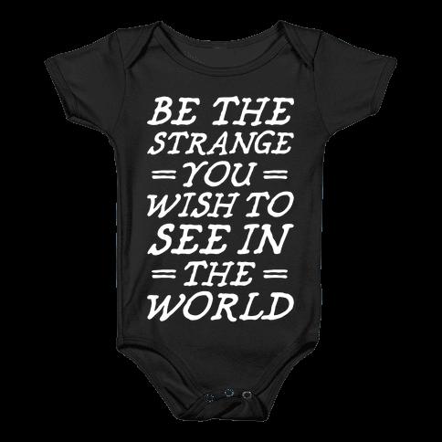 Be The Strange Baby Onesy