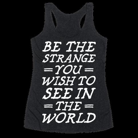 Be The Strange Racerback Tank Top