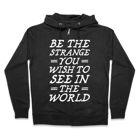 Be The Strange Zip Hoodie