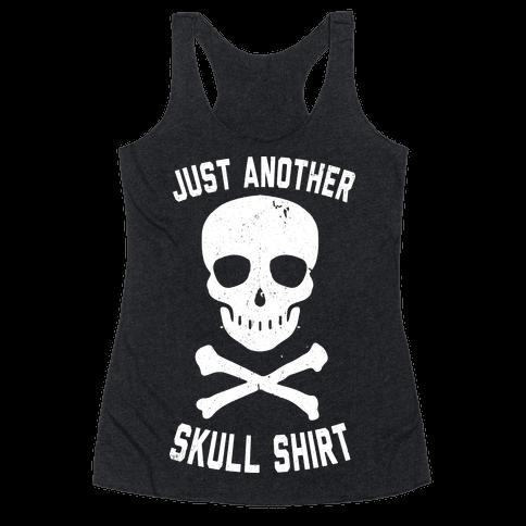 Just Another Skull Shirt Racerback Tank Top