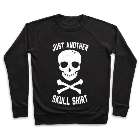 Just Another Skull Shirt Pullover