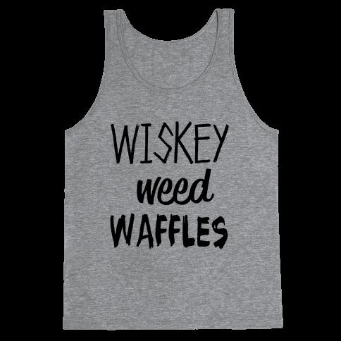 Wiskey Weed Waffles Tank Top