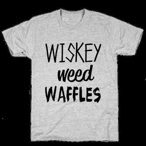 Wiskey Weed Waffles Mens T-Shirt