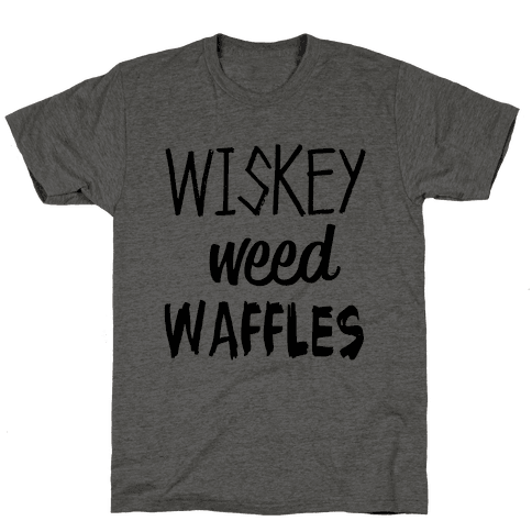 Wiskey Weed Waffles Mens/Unisex T-Shirt