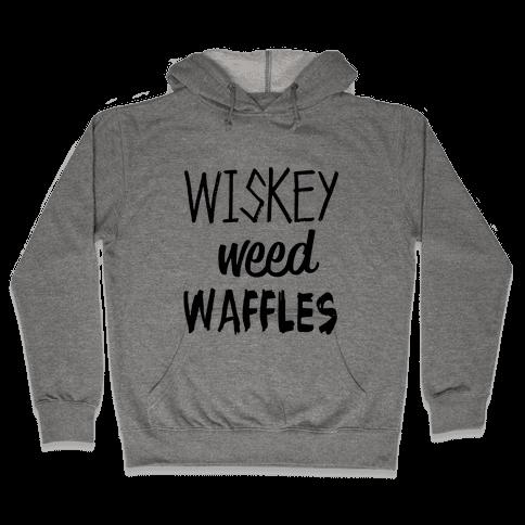 Wiskey Weed Waffles Hooded Sweatshirt