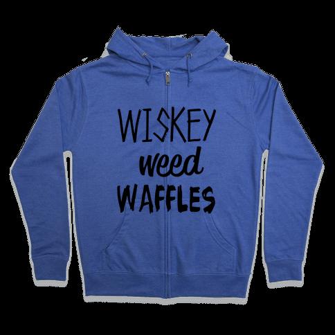 Wiskey Weed Waffles Zip Hoodie