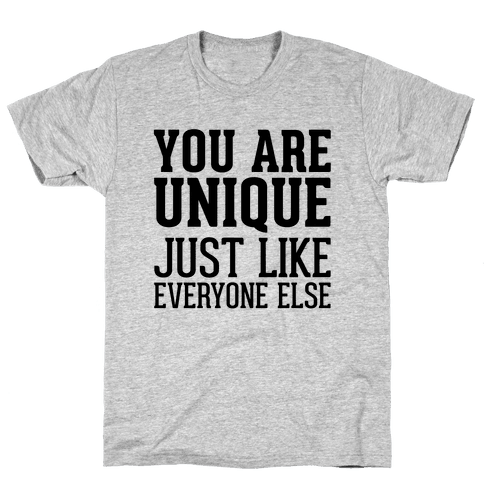 You Are Unique Mens T-Shirt