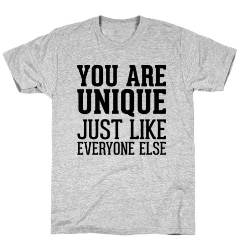 You Are Unique T-Shirt