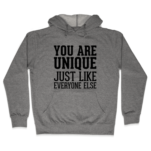 You Are Unique Hooded Sweatshirt