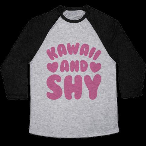 Kawaii and Shy Baseball Tee