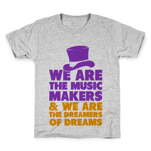 We are the Music Makers Kids T-Shirt