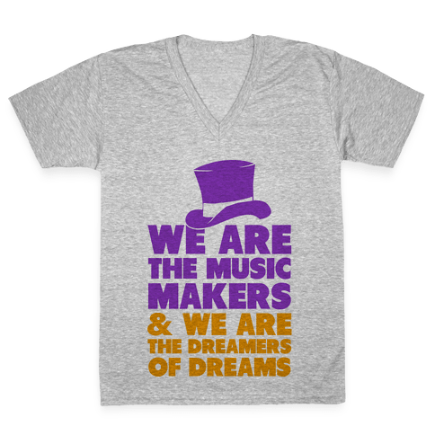 We are the Music Makers V-Neck Tee Shirt