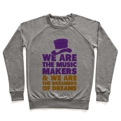We are the Music Makers Pullover