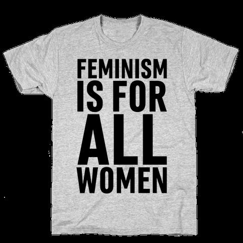 Feminism Is For All Women Mens T-Shirt