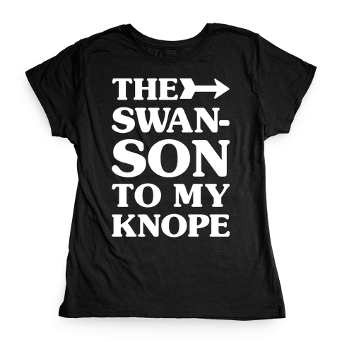 The Swanson To My Knope Womens T-Shirt