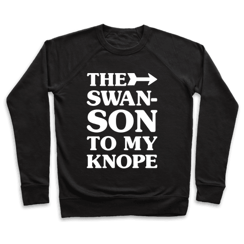 The Swanson To My Knope Pullover