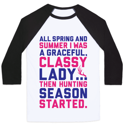 Then Hunting Season Started Baseball Tee