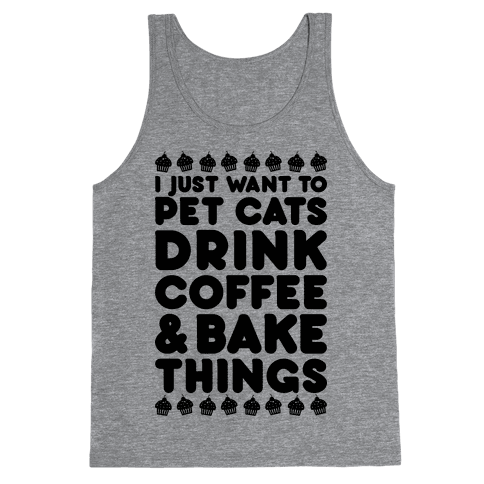 Pet Cats Drink Coffee Bake Things Tank Top