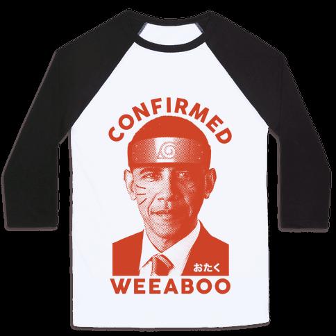 Obama Confirmed Weeaboo Baseball Tee