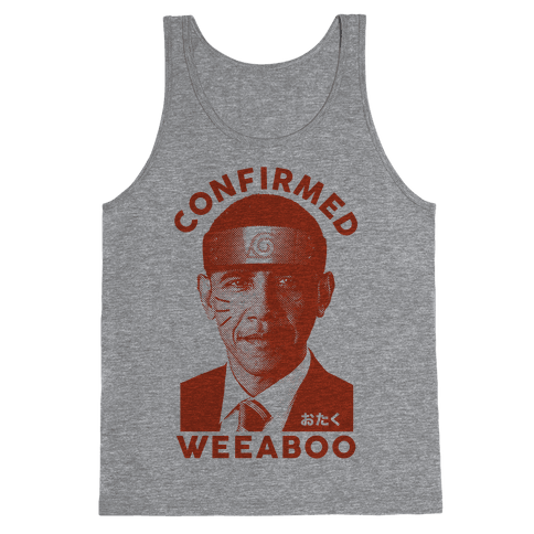 Obama Confirmed Weeaboo Tank Top