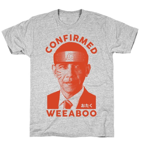 Obama Confirmed Weeaboo T-Shirt