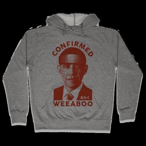 Obama Confirmed Weeaboo Hooded Sweatshirt