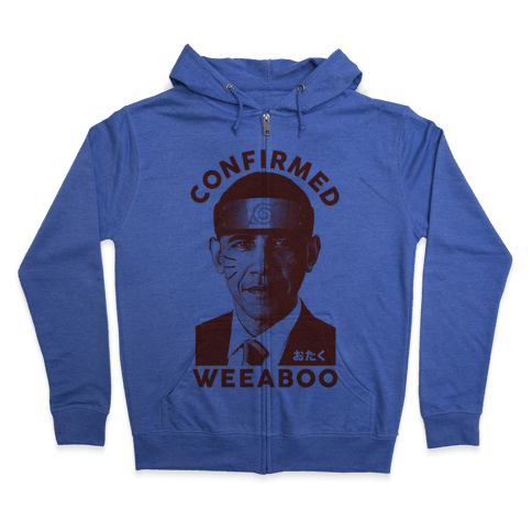 Obama Confirmed Weeaboo Zip Hoodie