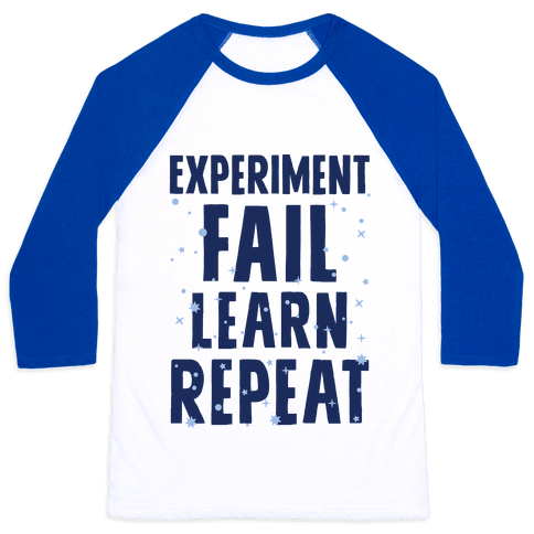 Experiment, Fail, Learn, Repeat Baseball Tee