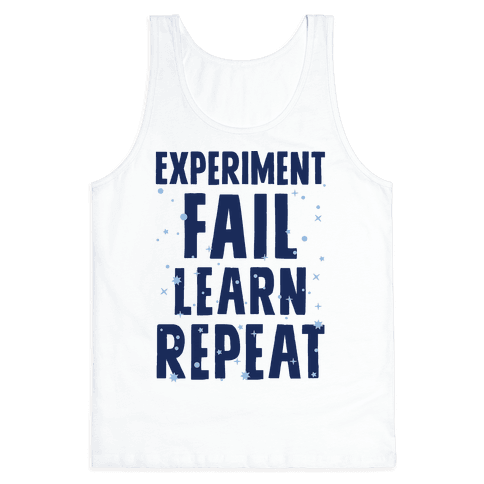 Experiment, Fail, Learn, Repeat Tank Top