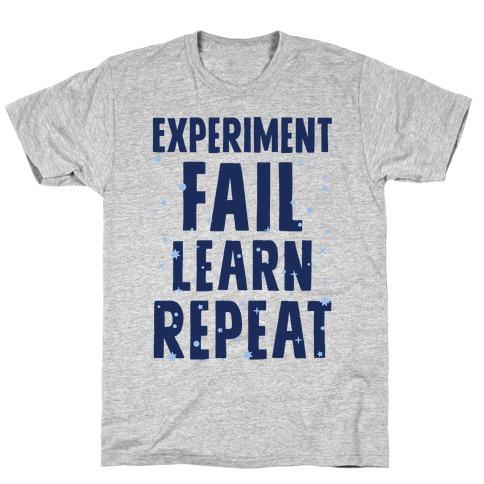 Experiment, Fail, Learn, Repeat T-Shirt