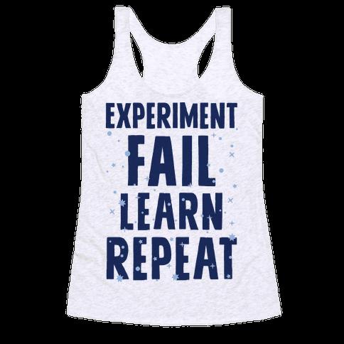 Experiment, Fail, Learn, Repeat Racerback Tank Top