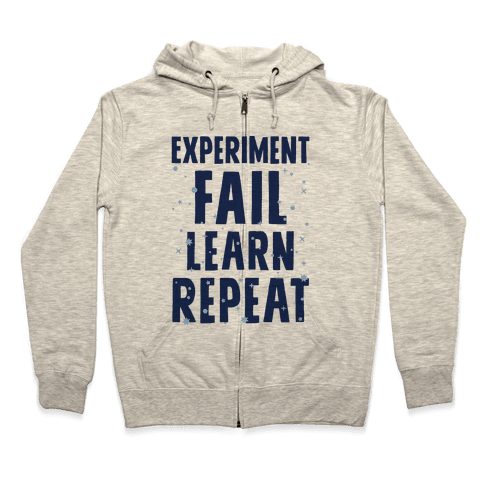 Experiment, Fail, Learn, Repeat Zip Hoodie
