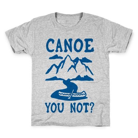 Canoe You Not Kids T-Shirt