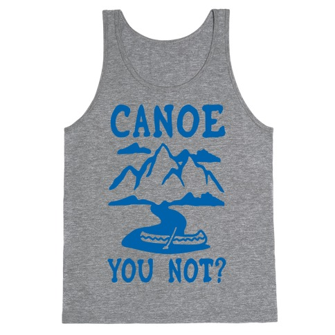Canoe You Not Tank Top