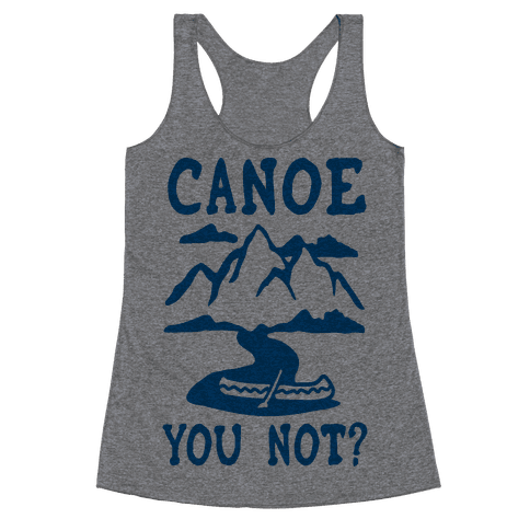 Canoe You Not Racerback Tank Top